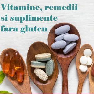 Vitamine, remedii si suplimente fara gluten
